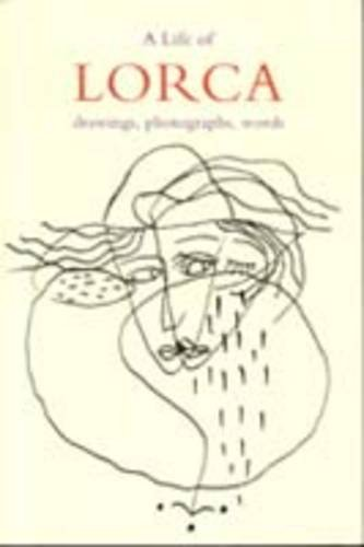 9780946009282: The Life of Lorca: Drawing, Photographs, Words