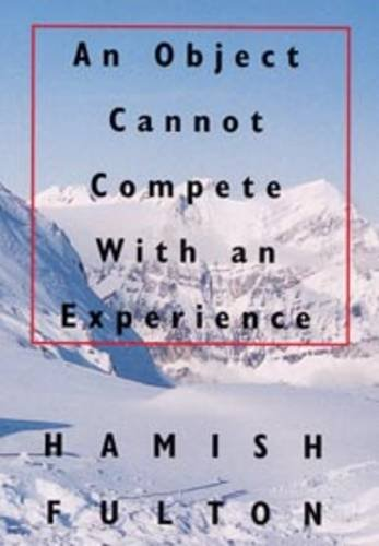 9780946009381: Hamish Fulton: An Object Cannot Compete with an Experience