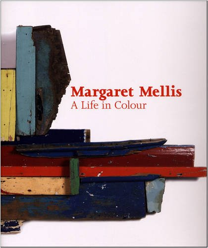 Margaret Mellis: A Life in Colour: Emily Whalley