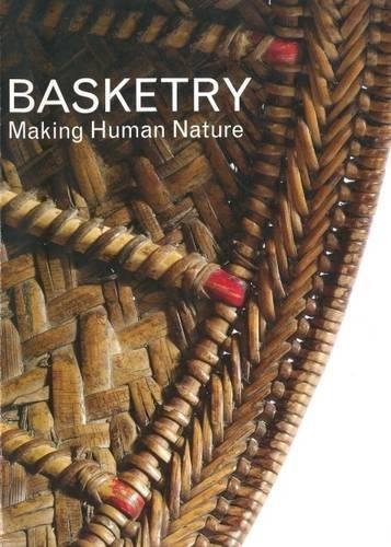9780946009602: Basketry: Making Human Nature