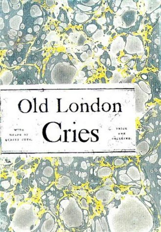 Old London Street Cries: Tuer, Andrew White