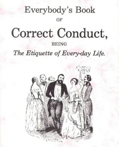 9780946014378: Everybody's Book of Correct Conduct, Being the Etiquette of Every-day Life