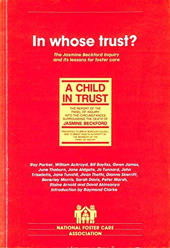 In Whose Trust? : Jasmine Beckford Inquiry: Parker, R. A.