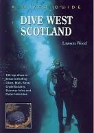 9780946020027: Dive West Scotland. The Diver Guide to Scotland - Volume 1