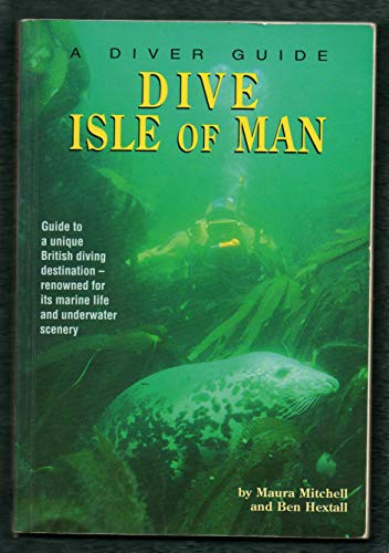 9780946020218: Dive the Isle of Man (Diver Guides)
