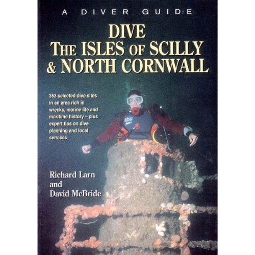 9780946020331: Dive the Isles of Scilly and North Cornwall: A Diver Guide
