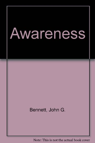 Awareness: Bennett, John G