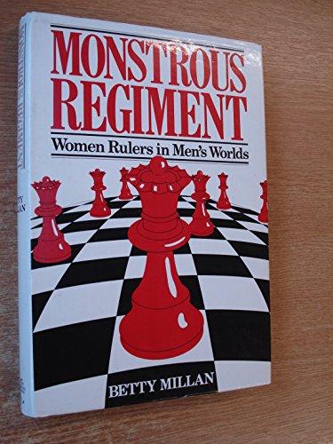 Monstrous Regiment : Women Rulers in Men's: Betty Millan