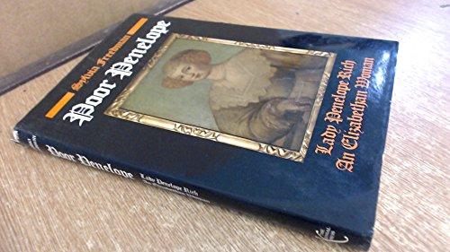 Poor Penelope: Lady Penelope Rich in Elizabethan England: Freedman, Sylvia