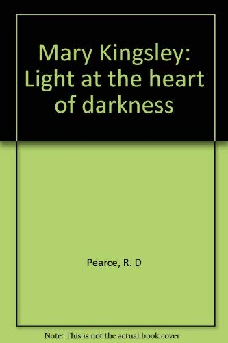 9780946041626: Mary Kingsley: Light at the heart of darkness