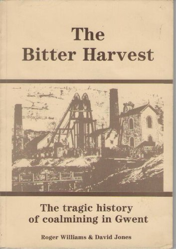 9780946043200: The Bitter Harvest; The Tragic History of Coalmining in Gwent
