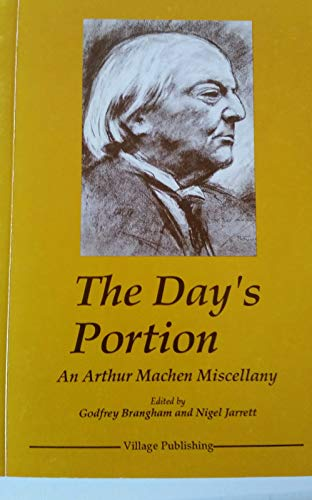 9780946043255: The day's portion: An Arthur Machen miscellany