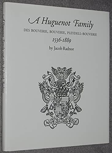 9780946053056: A Huguenot family 1536-1889: Des Bouverie, Bouverie, Pleydell-Bouverie