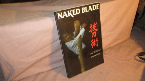 Naked Blade: A Manual of Samurai Swordsmanship: Obata, Toshishiro