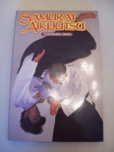 9780946062225: Samurai Aikijutsu