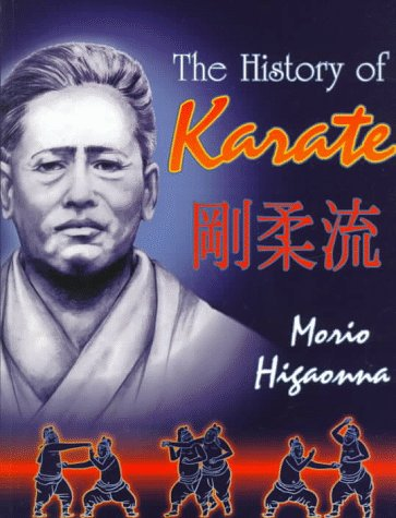 9780946062362: The History of Karate: Okinawan Goju-Ryu