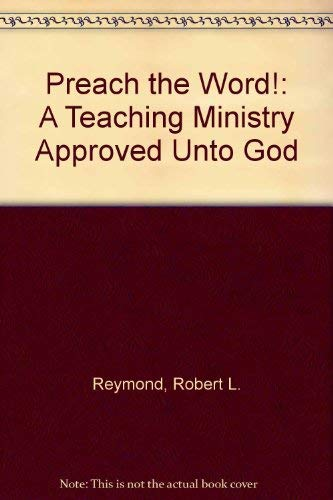 9780946068289: Preach the Word!: A Teaching Ministry Approved Unto God