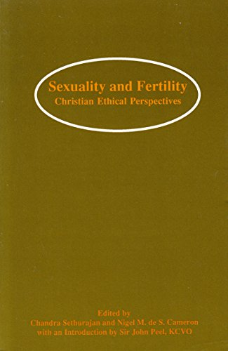 Sexuality and Fertility: Christian Ethical Perspectives: Chandra Sethurajan (Editor),