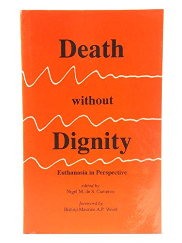 9780946068425: Death without Dignity: Euthanasia in Perspective