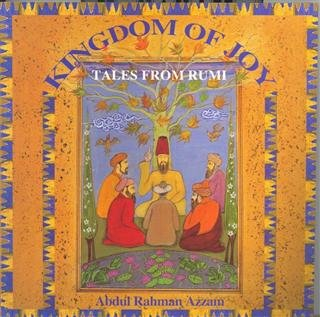 9780946079896: Kingdom of Joy: Tales of Rumi