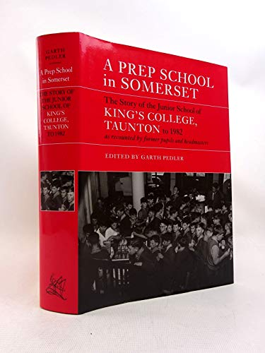 A Prep School in Somerset the Story: PEDLER Garth