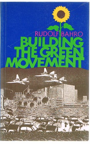 9780946097173: Building the Green Movement (A Heretic book)
