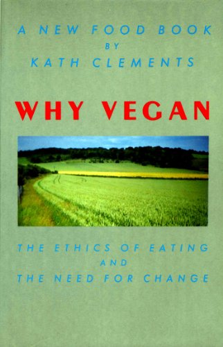9780946097180: Why Vegan: A New Food Book (A Heretic book)