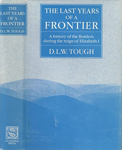 9780946098064: The Last Years of a Frontier: History of the Borders During the Reign of Elizabeth I