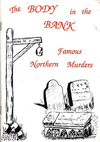 The Body in the Bank - Famous Northern Murders