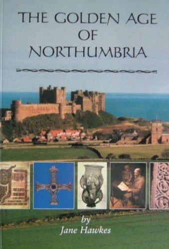 The Golden Age of Northumbria: Hawkes, Jane