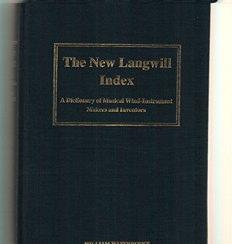 9780946113040: New Langwill Index: Dictionary of Musical Wind-instrument Makers and Inventors