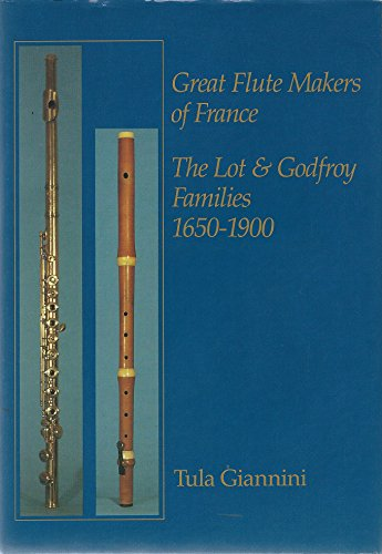 9780946113057: Great Flute Makers of France: The Lot and Godfroy Families, 1650-1900