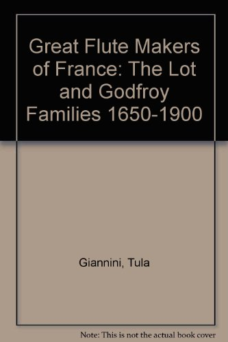 9780946113088: Great Flute Makers of France: The Lot and Godfroy Families 1650-1900