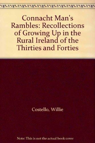 9780946130160: Connacht Man's Rambles: Recollections of Growing Up in the Rural Ireland of the Thirties and Forties