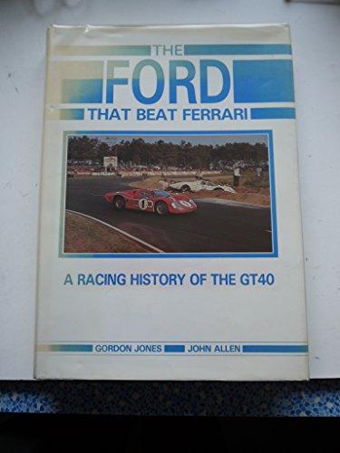 Ford That Beat Ferrari: A Racing History: John S. Allen