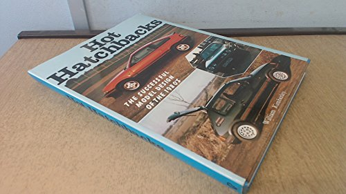 9780946132416: Hot Hatchbacks: The Successful Model Design of the 1980's