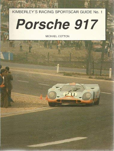 Porsche 917 (Kimberley's racing sportscar guide) (9780946132911) by Michael Cotton