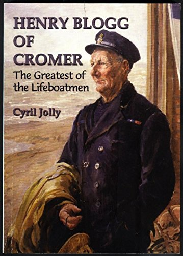 Henry Blogg of Cromer: The Greatest of: Jolly, Cyril