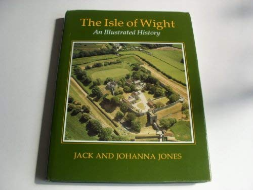 Isle of Wight: An Illustrated History