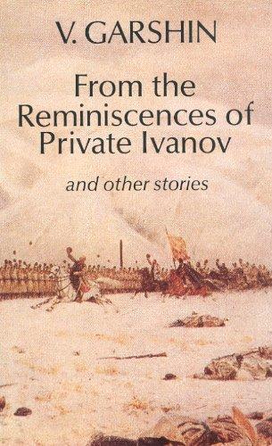 From the Reminiscences of Private Ivanov: &: Vsevolod Garshin