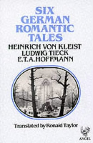 9780946162178: Six German Romantic Tales: by Kleist, Tieck, & Hoffmann