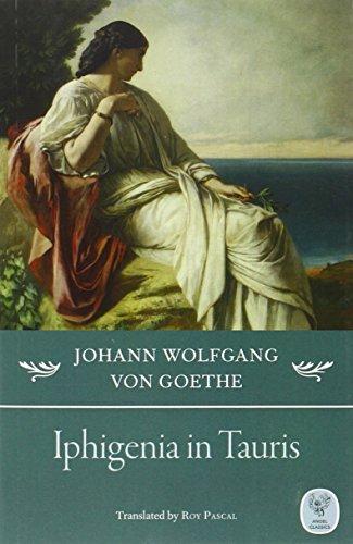 Iphigenia in Tauris: A Drama in Verse: Goethe, Johann Wolfgang