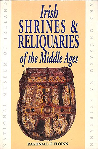 Irish Shrines & Reliquaries of the Middle Ages