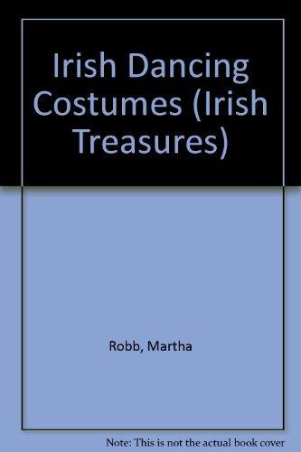Irish Dancing Costume (The Irish Treasures Series): Martha Robb