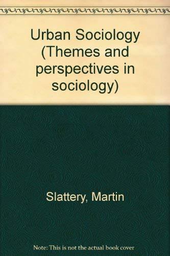 Urban Sociology.: Slattery, Martin