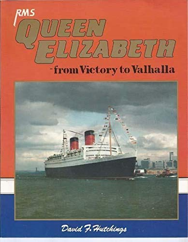9780946184552: RMS Queen Elizabeth: From Victory to Valhalla
