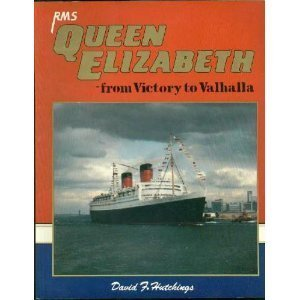 RMS Queen Elizabeth - From Victory to Valhalla