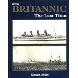 HMHS Britannic: The Last Titan. H. M. H. S.: Simon Mills.