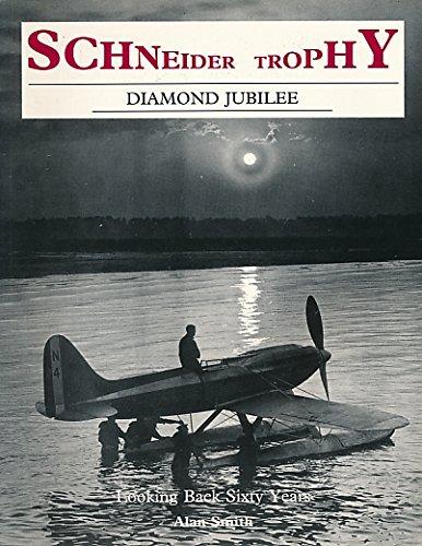 9780946184729: SCHNEIDER TROPHY : DIAMOND JUBILEE
