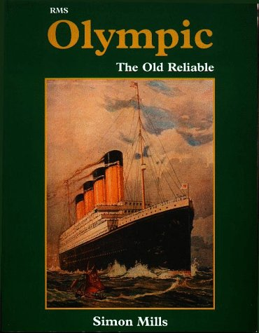 RMS Olympic: The Old Reliable (9780946184798) by Mills, Simon